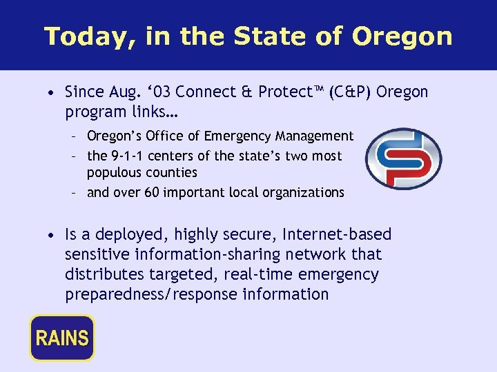 Today, in the State of Oregon • Since Aug. ' 03 Connect & Protect™