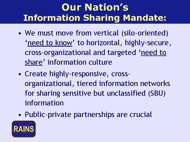 Our Nation's Information Sharing Mandate: • We must move from vertical (silo-oriented) 'need to