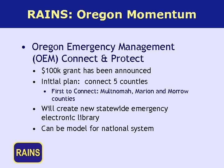 RAINS: Oregon Momentum • Oregon Emergency Management (OEM) Connect & Protect • $100 k