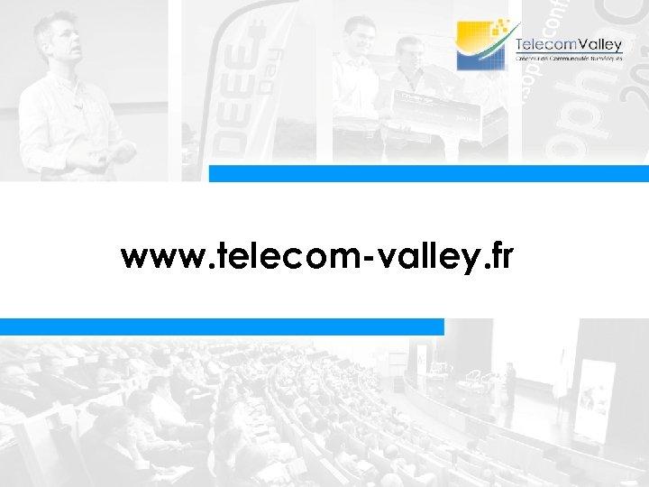 www. telecom-valley. fr Evolution des normes - 01 21/05/2015
