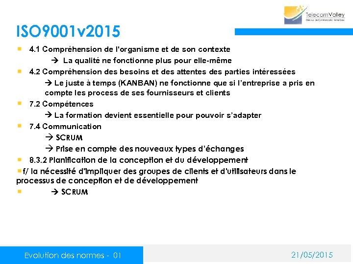 ISO 9001 v 2015 4. 1 Compréhension de l'organisme et de son contexte La