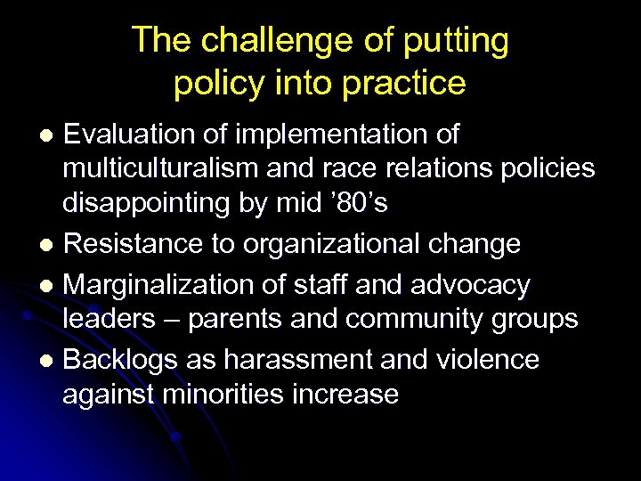 The challenge of putting policy into practice Evaluation of implementation of multiculturalism and race