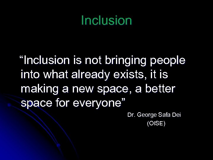 "Inclusion ""Inclusion is not bringing people into what already exists, it is making a"