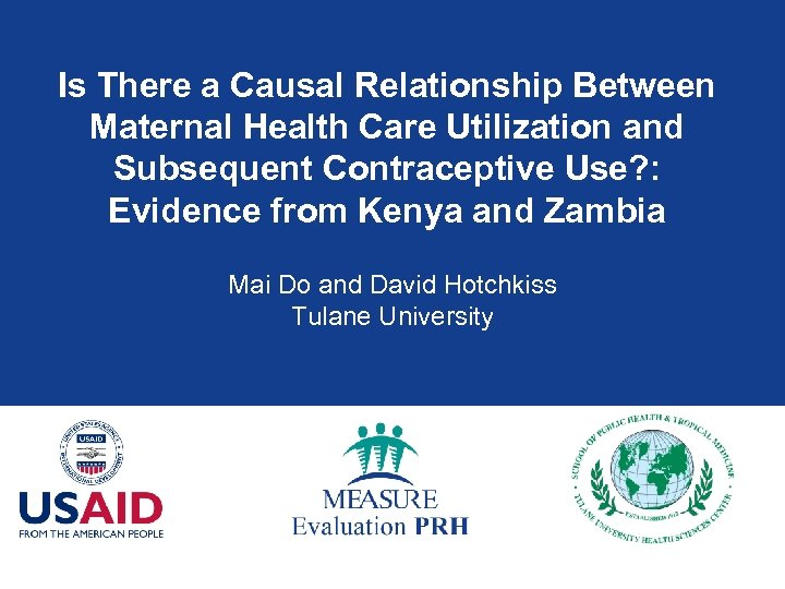 Is There a Causal Relationship Between Maternal Health Care Utilization and Subsequent Contraceptive Use?