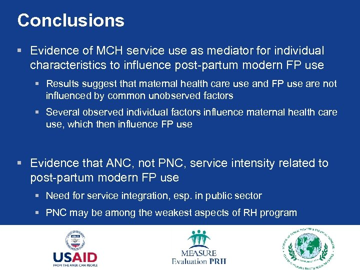 Conclusions § Evidence of MCH service use as mediator for individual characteristics to influence