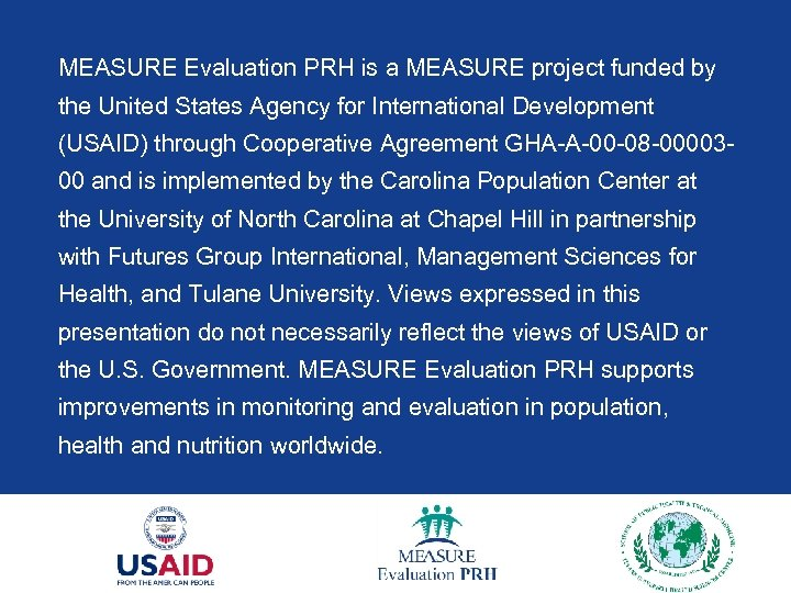MEASURE Evaluation PRH is a MEASURE project funded by the United States Agency for