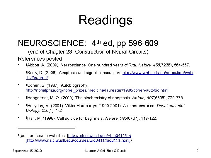 Readings NEUROSCIENCE: 4 th ed, pp 596 -609 (end of Chapter 23: Construction of
