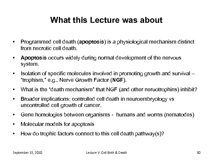 What this Lecture was about • Programmed cell death (apoptosis) is a physiological mechanism
