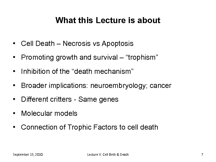 What this Lecture is about • Cell Death – Necrosis vs Apoptosis • Promoting