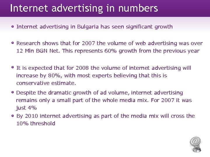 Internet advertising in numbers Internet advertising in Bulgaria has seen significant growth Research shows