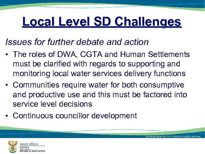 Local Level SD Challenges Issues for further debate and action • The roles of
