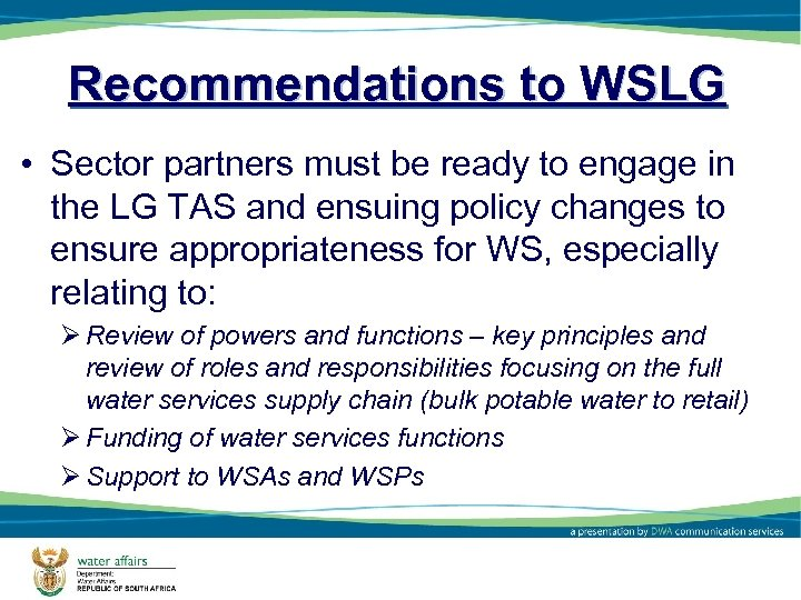 Recommendations to WSLG • Sector partners must be ready to engage in the LG