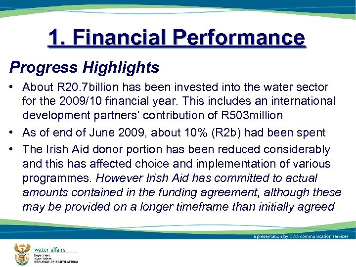 1. Financial Performance Progress Highlights • About R 20. 7 billion has been invested