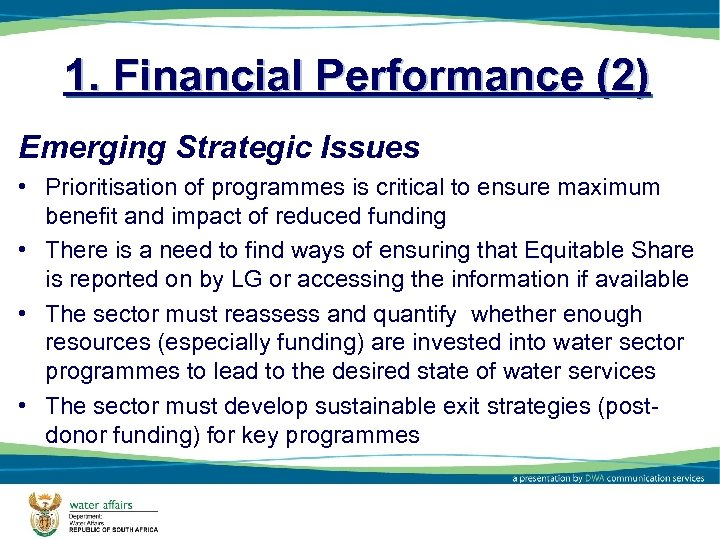 1. Financial Performance (2) Emerging Strategic Issues • Prioritisation of programmes is critical to