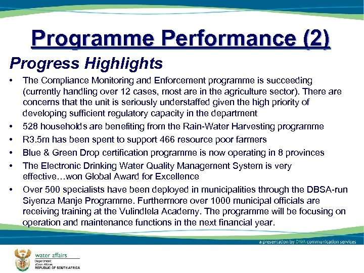 Programme Performance (2) Progress Highlights • • • The Compliance Monitoring and Enforcement programme