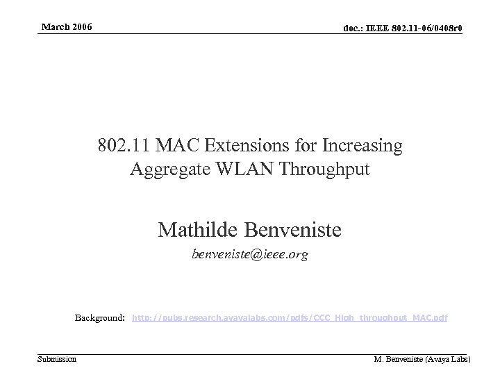 March 2006 doc. : IEEE 802. 11 -06/0408 r 0 802. 11 MAC Extensions