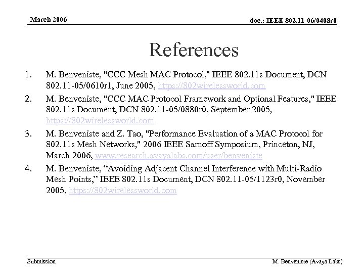 March 2006 doc. : IEEE 802. 11 -06/0408 r 0 References 1. 2. 3.