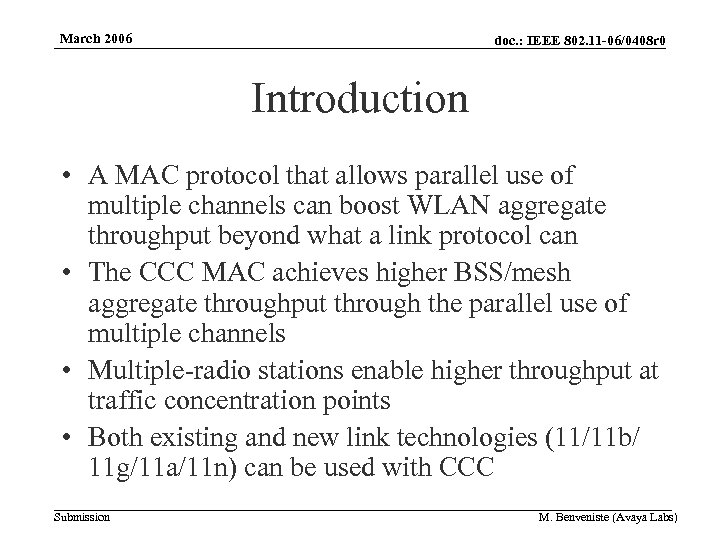 March 2006 doc. : IEEE 802. 11 -06/0408 r 0 Introduction • A MAC
