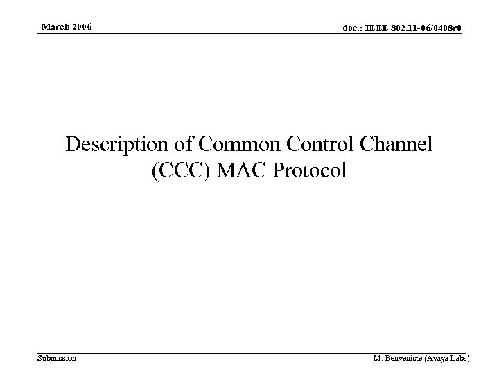 March 2006 doc. : IEEE 802. 11 -06/0408 r 0 Description of Common Control