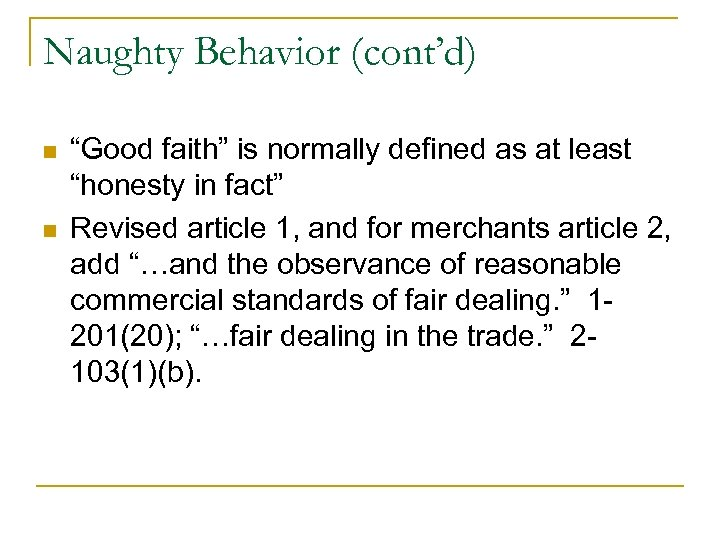 "Naughty Behavior (cont'd) n n ""Good faith"" is normally defined as at least ""honesty"