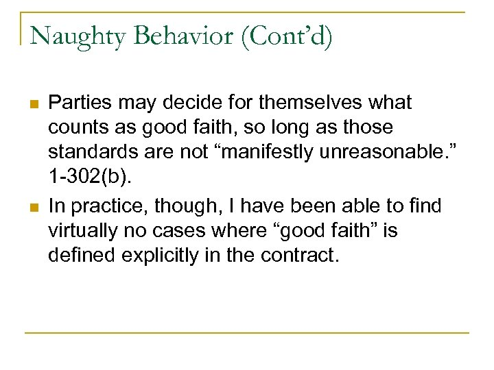 Naughty Behavior (Cont'd) n n Parties may decide for themselves what counts as good