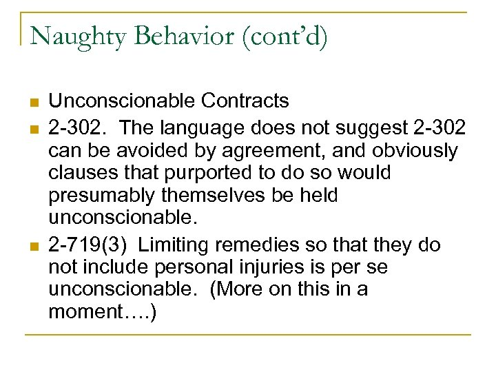 Naughty Behavior (cont'd) n n n Unconscionable Contracts 2 -302. The language does not