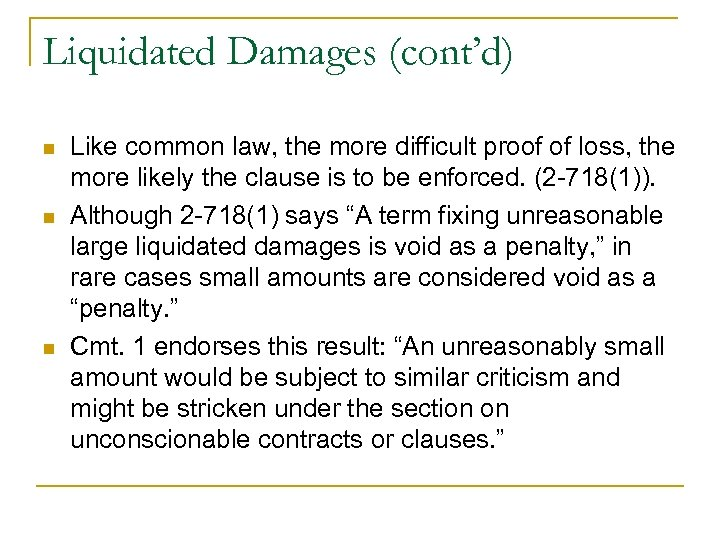 Liquidated Damages (cont'd) n n n Like common law, the more difficult proof of