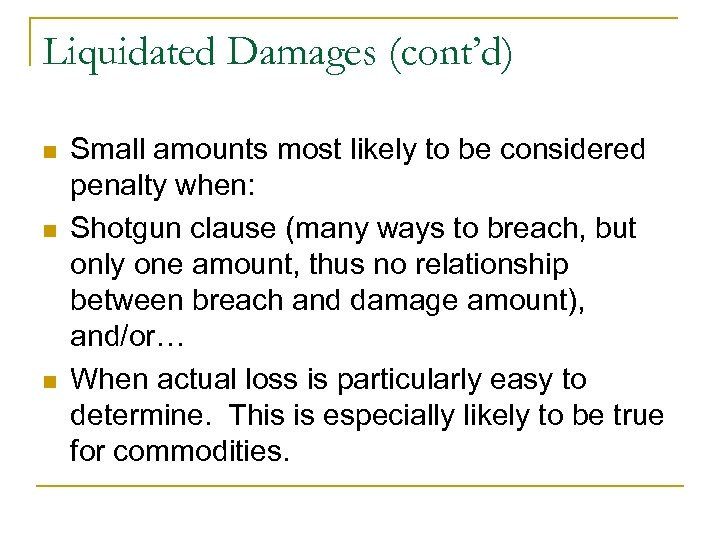 Liquidated Damages (cont'd) n n n Small amounts most likely to be considered penalty