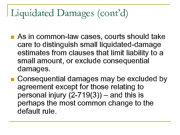 Liquidated Damages (cont'd) n n As in common-law cases, courts should take care to