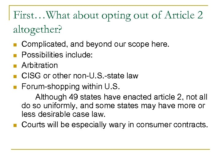 First…What about opting out of Article 2 altogether? n n n Complicated, and beyond