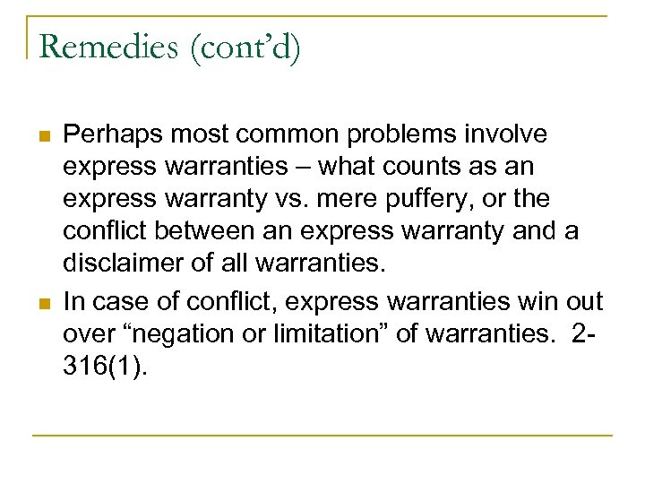 Remedies (cont'd) n n Perhaps most common problems involve express warranties – what counts