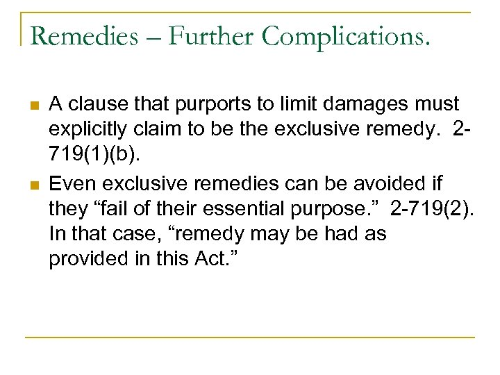 Remedies – Further Complications. n n A clause that purports to limit damages must