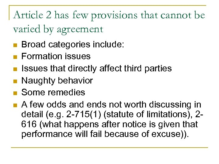 Article 2 has few provisions that cannot be varied by agreement n n n