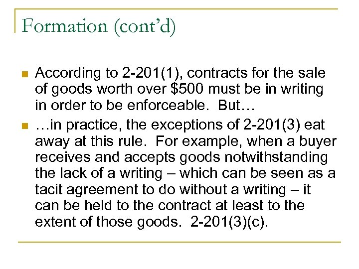 Formation (cont'd) n n According to 2 -201(1), contracts for the sale of goods