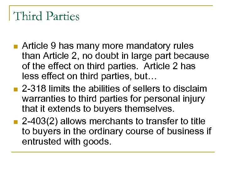Third Parties n n n Article 9 has many more mandatory rules than Article
