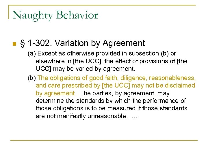 Naughty Behavior n § 1 -302. Variation by Agreement (a) Except as otherwise provided