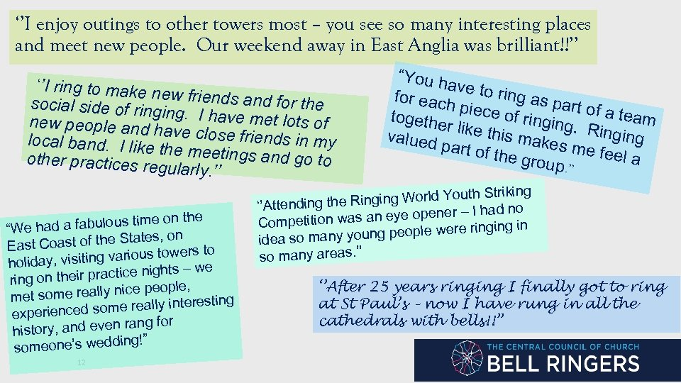 ''I enjoy outings to other towers most – you see so many interesting places
