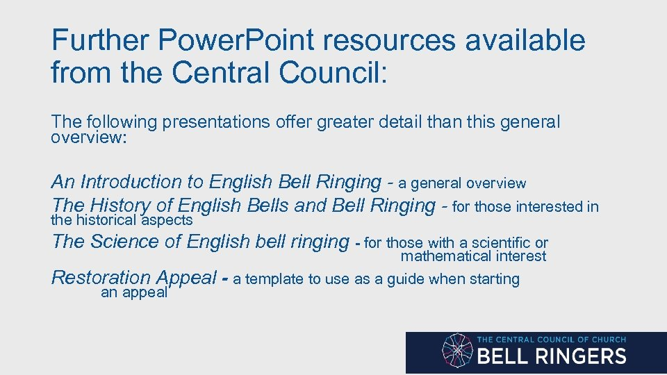 Further Power. Point resources available from the Central Council: The following presentations offer greater