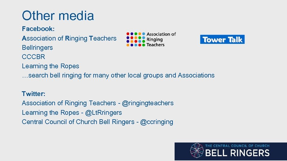 Other media Facebook: Association of Ringing Teachers Bellringers CCCBR Learning the Ropes …search bell