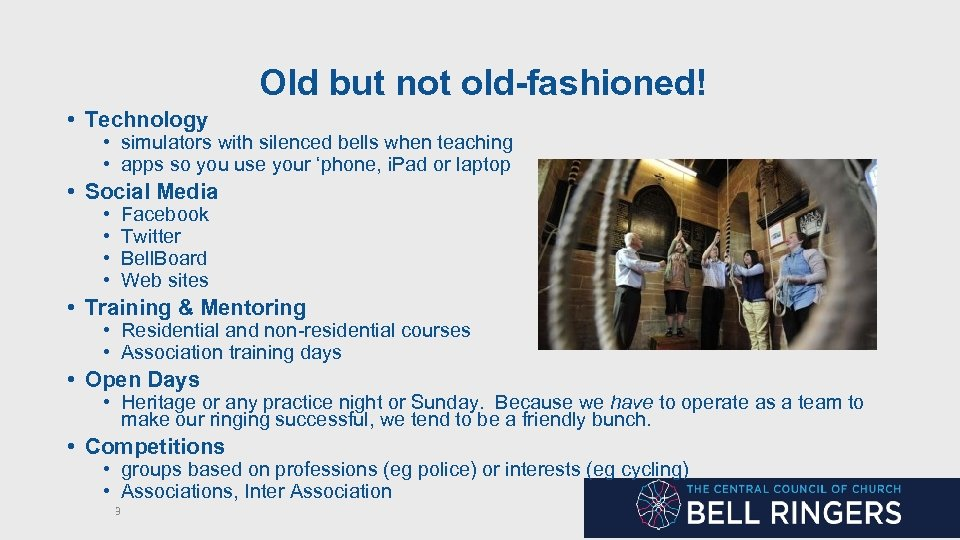Old but not old-fashioned! • Technology • simulators with silenced bells when teaching •