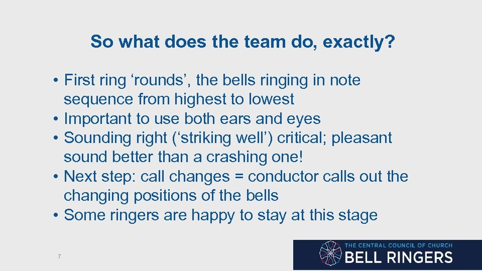 So what does the team do, exactly? • First ring 'rounds', the bells ringing