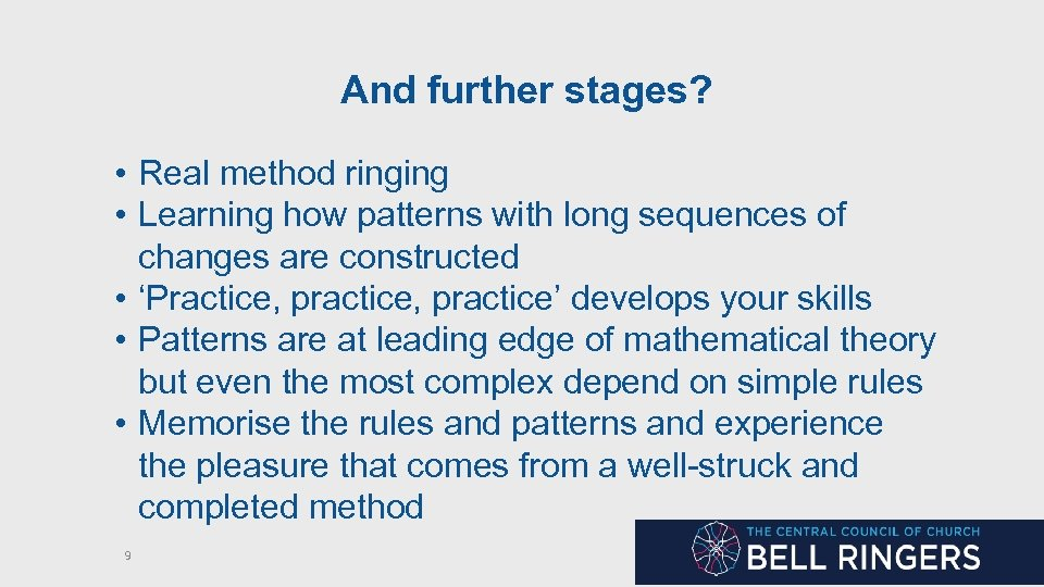 And further stages? • Real method ringing • Learning how patterns with long sequences