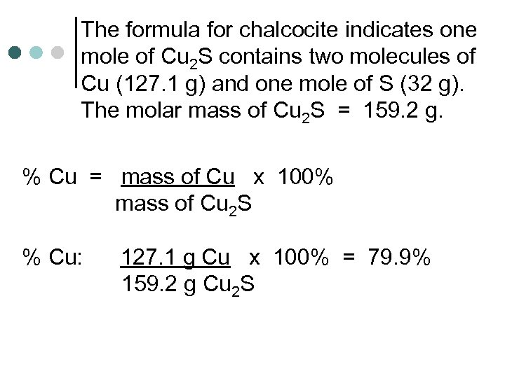 The formula for chalcocite indicates one mole of Cu 2 S contains two molecules