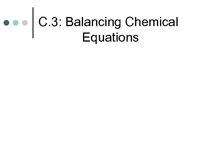 C. 3: Balancing Chemical Equations