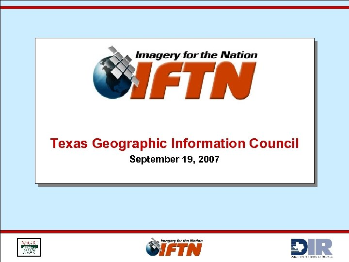 Texas Geographic Information Council September 19, 2007
