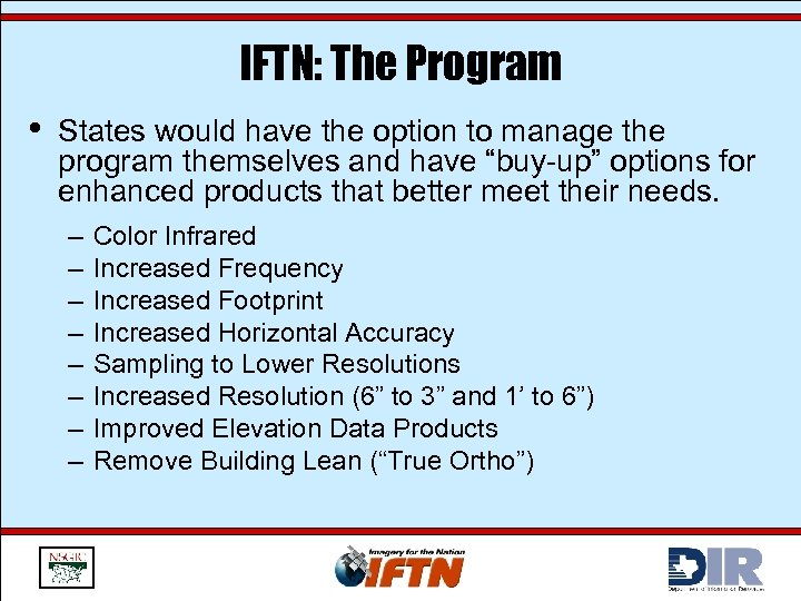 IFTN: The Program • States would have the option to manage the program themselves