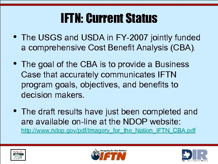 IFTN: Current Status • The USGS and USDA in FY-2007 jointly funded a comprehensive