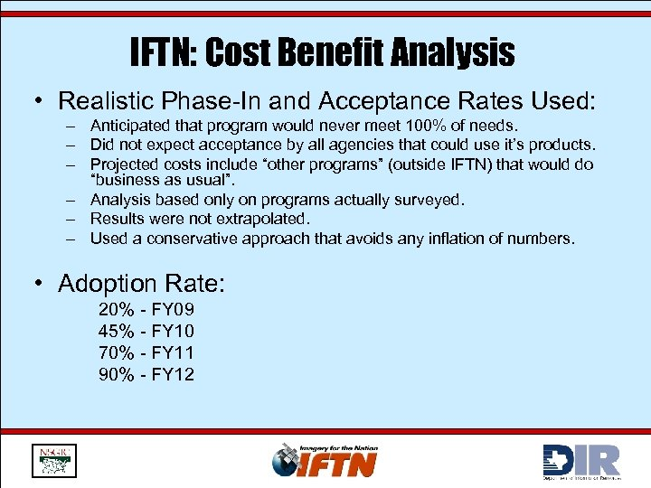 IFTN: Cost Benefit Analysis • Realistic Phase-In and Acceptance Rates Used: – Anticipated that