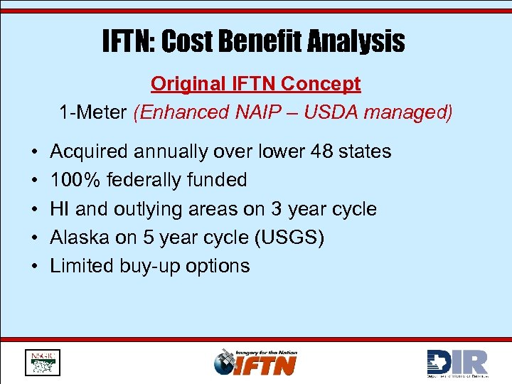 IFTN: Cost Benefit Analysis Original IFTN Concept 1 -Meter (Enhanced NAIP – USDA managed)