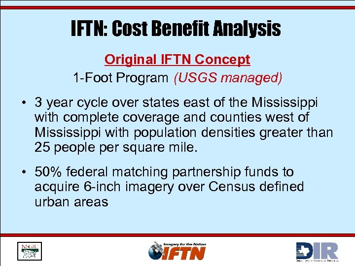 IFTN: Cost Benefit Analysis Original IFTN Concept 1 -Foot Program (USGS managed) • 3